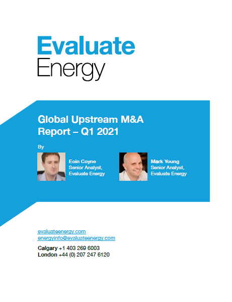 Evaluate Energy - Global Upstream M&A Review - Q1 2021
